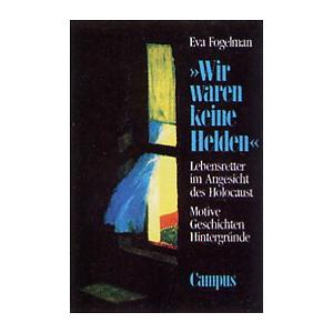 Wir waren keine Helden - Eva Fogelman