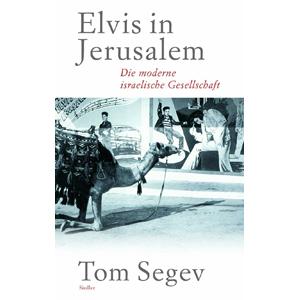 Elvis in Jerusalem - Die moderne israelische Gesellschaft