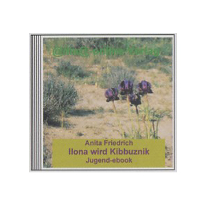 Ilona wird Kibbuznik - Jugend-ebook von Anita Friedrich