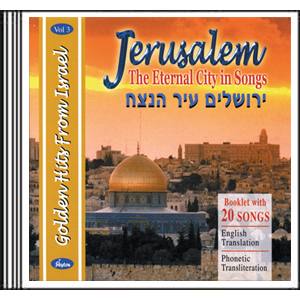 Jerusalem, the Eternal City in Songs