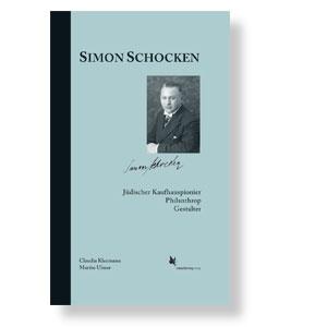 Simon Schocken - Jüdischer - Kaufhauspionier - Philanthrop - Gestalter