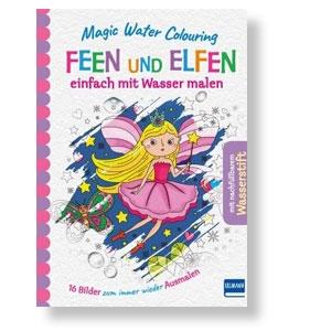 Magic Water Colouring – Feen und Elfen. Einfach mit Wasser malen