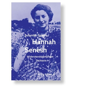 Hannah Senesh - Biografie der Widerstandskämpferin, Dichterin