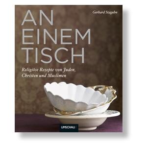 An einem Tisch - Rezepte von Juden, Christen und Muslimen