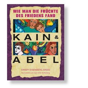 Kain und Abel - Wie man die Früchte des Friedens fand