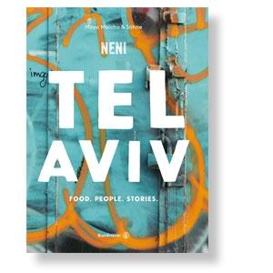 Tel Aviv- Rezepte und Geschichten
