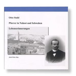 Otto Stahl - Pfarrer in Nahost und Schwaben
