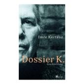 Dossier K.  Eine Ermittlung - Imre Kertesz