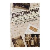 Kindertransport - Allein auf der Flucht - Olga Levy Drucker