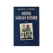 Meine Sarah Esther - Siegfried N. Dennery