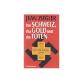 Die SCHWEIZ, das GOLD und die TOTEN - Jean Ziegler