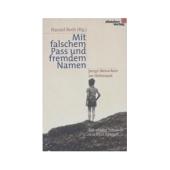 Mit falschem Pass und fremdem Namen - Harald Roth (Hrsg.)