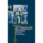 Der Holocaust und die westdeutschen Historiker