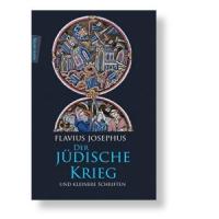 Der jüdische Krieg und kleinere Schriften - Flavius Josephus