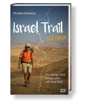 Israel Trail mit Herz - Reiseerlebnisse