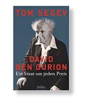 David Ben Gurion - Ein Staat um jeden Preis