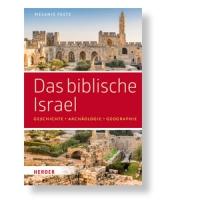 Das biblische Israel - Geschichte – Archäologie – Geographie
